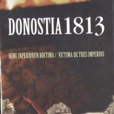 Militaria: DVD, DONOSTIA 1813, VÍCTIMA DE TRES IMPERIOS. DESTRUCCIÓN DE SAN SEBASTIÁN. Lote 195391237