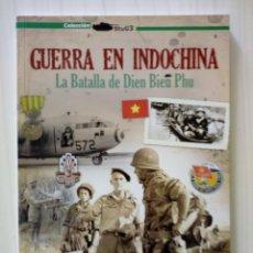 Militaria: GUERRA EN INDOCHINA LA BATALLA DE DIEN BIEN PHU. Lote 196490031