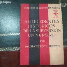 Militaria: ANTIGUO LIBRO FALANGE ANTECEDENTES HISTORICOS DE LA SUBVERSION UNIVERSAL GONZALO TORRENTE BALLESTER. Lote 202338380