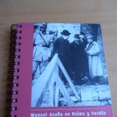 Militaria: MANUEL AZAÑA EN REIMS Y VERDÚN. IMPRESIONES DE UN VIAJE A FRANCIA 1916. Lote 205379011