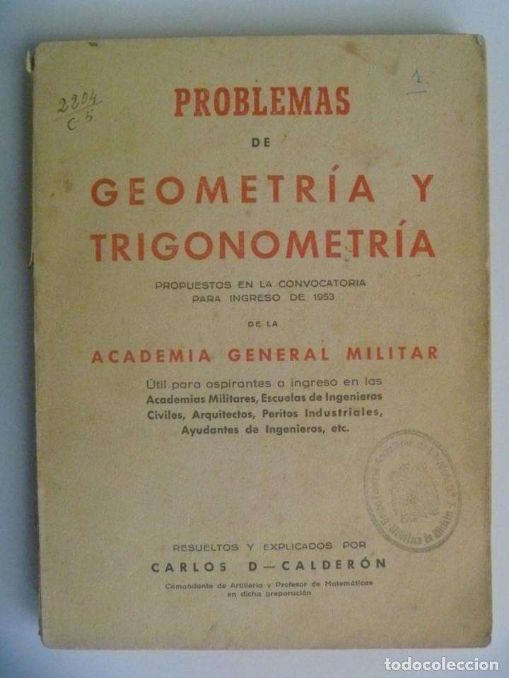 ACADEMIA GENERAL MILITAR: PROBLEMAS DE GEOMETRIA Y TRIGONOMETRIA . CARLOS CALDERON, ZARAGOZA, 1953 (Militar - Propaganda y Documentos)