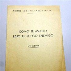 Militaria: CÓMO SE AVANZA BAJO EL FUEGO ENEMIGO. - 2ª ED. - EDIC. DEL PARTIDO COMUNISTA DE ESPAÑA, 1937. Lote 212744352