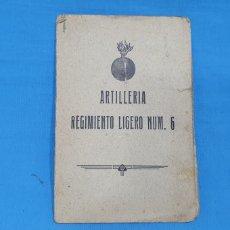 Militaria: CARTILLA DE ARTILLERÍA - REGIMIENTO LIGERO NUM. 6 - AÑOS 30. Lote 214979728