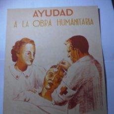 Militaria: MAGNIFICO CARTEL MAQUETA DIBUJO ORIGINAL AYUDAD A LA OBRA HUMANITARIA,GUERRA CIVIL ESPAÑOLA 1936. Lote 247002495