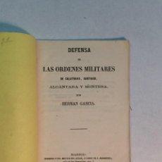 Militaria: HERNAN GARCÍA: DEFENSA DE LAS ÓRDENES MILITARES DE CALATRAVA, SANTIAGO, ALCÁNTARA Y MONTESA (1862). Lote 253582290