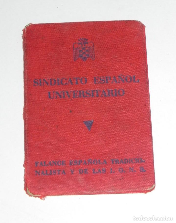 Militaria: GUERRA CIVIL, CARNET DE FALANGE, SINDICATO ESPAÑOL UNIVERSITARIO, ABRIL 1940, MADRID. POST GUERRA CI - Foto 2 - 257332425