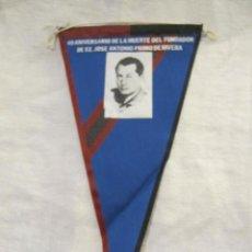 Militaria: BANDERIN - 40 ANIVERSARIO DE LA MUERTE DEL FUNDADOR DE F.E. JOSE ANTONIO PRIMO DE RIVERA. Lote 257630770