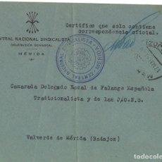 Militaria: CARTA CON FRANQUICIA DE LA CENTRAL NACIONAL SINDICALISTA DE MÉRIDA AL CAMARADA DELEGADO DE FALANGE. Lote 266147763