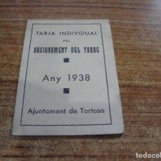 Militaria: TARJA INDIVIDUAL RACIONAMENT DEL TABAC 1938 TORTOSA TARJETA RACIONAMIENTO TABACO. Lote 267307924