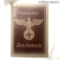 Militaria: ALEMANIA III REICH. ARBEITSBUCH. DEUTSCHES REICH. SEGUNDO MODELO. CON ANOTACIONES. 1941. Lote 290075158