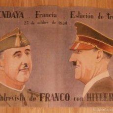 Militaria: CARTEL -HENDAYA FRANCIA - ENTREVISTA DE FRANCO CON HITLER - 23 DE OCTUBRE DE 1940 - 42 CM X 29,5 CM.. Lote 58331630