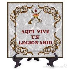 Militaria: AZULEJO 15X15 AQUI VIVE UN LEGIONARIO. Lote 69511961