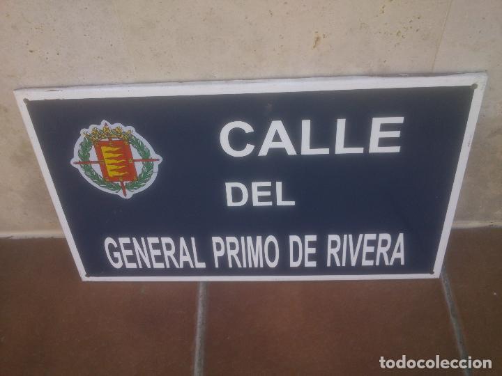 PLACA O CHAPA DE CALLE DEL GENERAL PRIMO DE RIVERA VALLADOLID (Militar - Reproducciones, Réplicas y Objetos Decorativos)
