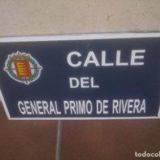 Militaria: PLACA O CHAPA DE CALLE DEL GENERAL PRIMO DE RIVERA VALLADOLID. Lote 120151403