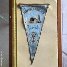 Militaria: BANDERÍN MISIÓN CATÓLICA AAIUN, SAHARA ESPAÑOL. Lote 131625102
