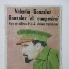 Militaria: CARTEL BANDO REPUBLICANO, VALENTÍN GONZÁLEZ -EL CAMPESINO- MAYOR DE MILICIAS 42 DIVISIÓN. Lote 140759394