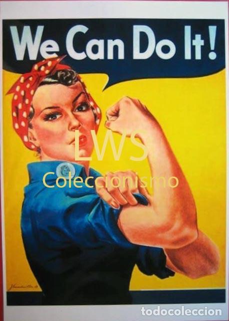 WE CAN DO IT! IMÁGENES PUBLICIDAD - GUERRA CIVIL - POLITICOS (Militar - Reproducciones, Réplicas y Objetos Decorativos)
