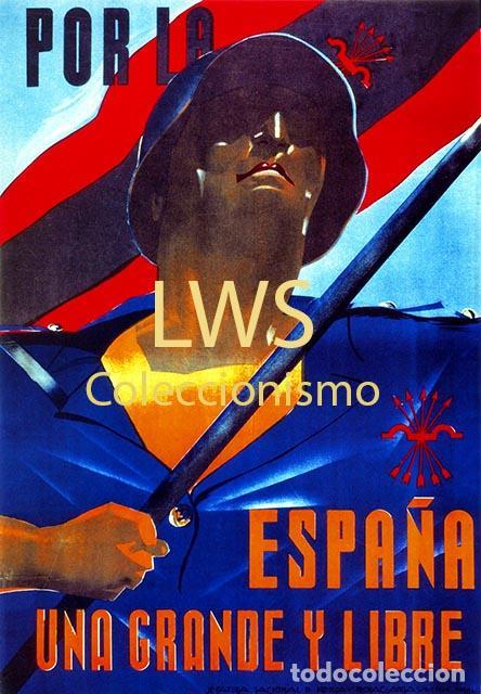 POR LA ESPAÑA UNA GRANDE Y LIBRE - IMÁGENES PUBLICIDAD - GUERRA CIVIL - MILITAR - POLITÍCOS (Militar - Reproducciones, Réplicas y Objetos Decorativos)