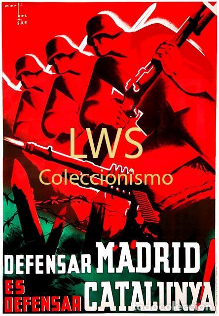 DEFENSAR MADRID ES DEFENSAR CATALUNYA - IMÁGENES PUBLICIDAD - GUERRA CIVIL - MILITAR - POLITÍCOS (Militar - Reproducciones, Réplicas y Objetos Decorativos)