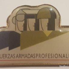 Militaria: PIN ANTIGUO DE LAS FUERZAS ARMADAS PROFESIONALES DE ESPAÑA. Lote 290133393