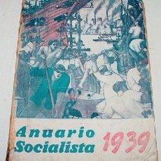 Militaria: PARTIDO SOCIALISTA, ANUARIO SOCIALISTA 1939 - EDITORIAL LA VANGUARDIA BUENOS AIRES 1939 ILUSTRACION. Lote 27462594