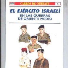 Militaria: EL EJÉRCITO ISRAELÍ EN LAS GUERRAS DE ORIENTE MEDIO. OSPREY ( CARROS DE COMBATE Nº 4 ). Lote 18358205