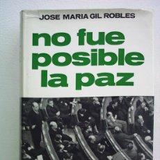 Militaria: NO FUE POSIBLE LA PAZ, POR JOSE MARIA GIL ROBLES.. Lote 24722610