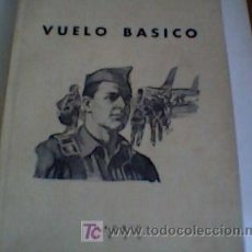 Militaria: VUELO BASICO . ATRC MANUAL 51-1 MADRID 1956. Lote 26765373