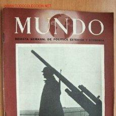 Militaria: MUNDO Nº 209 - 7 DE MAYO DE 1944 - REVISTA SEMANAL DE POLÍTICA EXTERIOR Y ECONOMÍA. Lote 1695864