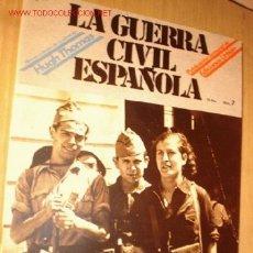 Militaria: REVISTA -LA GUERRA CIVIL ESPAÑOLA- Nº 7. AÑO 1979.. Lote 1716491