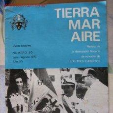 Militaria: REVISTA TIERRA MAR AIRE, Nº83 JULIO-AGOSTO 1973, AÑO XV. Lote 2512208