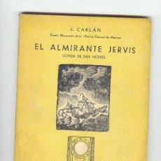 Militaria: 1953. EL ALMIRANTE JERVIS CONDE DE SAN VICENTE. J. CARLAN. 117 PÁGINAS.. Lote 24672732