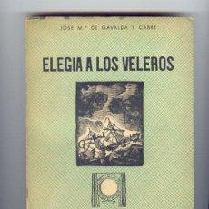 Militaria: 1950. ELEGIA A LOS VELEROS. JOSÉ MARIA GAVALDA Y CABRÉ. 301 PÁGINAS.. Lote 24699802