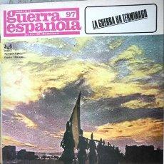 Militaria: CRONICA DE LA GUERRA ESPAÑOLA # 97 - LA GUERRA HA TERMINADO - CODEX - AÑO 1966 - DE COLECCION. Lote 22309251
