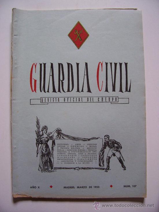 GUARDIA CIVIL, REVISTA OFICIAL DEL CUERPO, AÑO X, Nº107, MARZO 1953 (TAPA CON PEQUEÑO ROTO) (Militar - Revistas y Periódicos Militares)