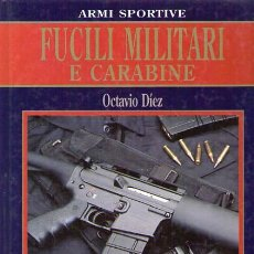 Militaria: FUCILI MILITARE E CARABINE. ARMI SPORTIVE / OCTAVIO DÍEZ / VERSIÓN ITALIANA. Lote 22324055