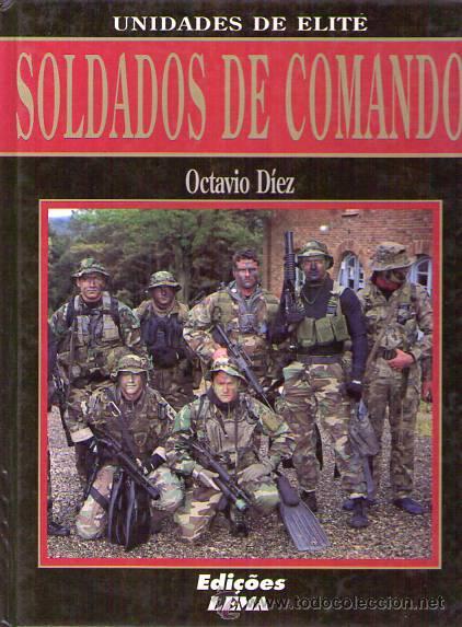 SOLDADOS DE COMANDO. UNIDADES DE ELITE / OCTAVIO DÍEZ / VERSION PORTUGUESA (Militar - Revistas y Periódicos Militares)