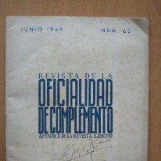 Militaria: REVISTA DE LA OFICIALIDAD DE COMPLEMENTO - JUNIO 1949 - Nº 62 - 48 PAGS. - MINIST. DEL EJERCITO. Lote 21640189