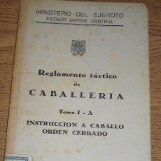 Militaria: REGLAMENTO TACTICO DE CABALLERIA. TOMO I-A INSTRUCCION A CABALLO ORDEN CERRADO. Lote 26765404