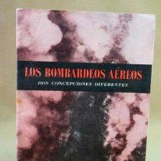 Militaria: REVISTA, LOS BOMBARDEOS AEREOS, DOS CONCEPCIONES DIFERENTES, 26 PAGINAS. Lote 28371981