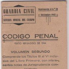 Militaria: GUARDIA CIVIL - REVISTA OFICIAL DEL CUERPO - SUPLEMENTO AL Nº 20 - 12/1945 - CODIGO PENAL VOL.II. Lote 28692518
