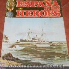 Militaria: ESPAÑA EN SUS HÉROES Nº 11, ZAFARRANCHO DE COMBATE EN EL CAÑONERO CONCHA. Lote 37806711