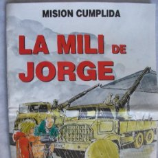 Militaria: LA MILI DE JORGE , MISION CUMPLIDA . COMIC PUBLICITARIO DEL EJERCITO, 1989. 34 PAGINAS. Lote 218699637