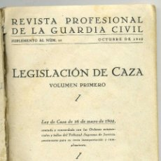 Militaria: REVISTA GUARDIA CIVIL OCTUBRE 1943, LEGISLACION DE CAZA LEY MAYO 1902. Lote 40977591