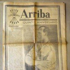 Militaria: DIARIO , PERIODICO, ARRIBA, 1941, QUINTO ANIVERSARIO, JOSE ANTONIO PRESENTE. Lote 41202346