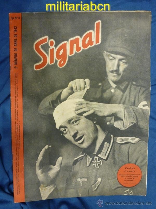 ALEMANIA III REICH. REVISTA SIGNAL. EN CASTELLANO. Nº 8 ABRIL 1942. (Militar - Revistas y Periódicos Militares)