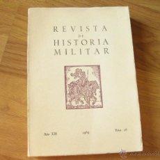 Militaria: REVISTA DE HISTORIA MILITAR AÑO XIII 1969 NUMERO 26. Lote 43214845