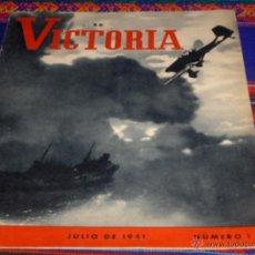 Militaria: VICTORIA Nº 1, JULIO DE 1941. LA REVISTA SOBRE LA II GUERRA MUNDIAL. RARA.. Lote 44854190