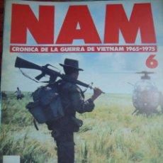 Militaria: NAM. CRONICA DE LA GUERRA DE VIETNAM 1965 - 1975. FASCICULO Nº 6 - VV. AA.. Lote 44196806