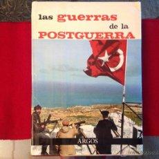 Militaria: LAS GUERRAS DE LA POSTGUERRA, DE J. F. AGUIRRE, EDIT. ARGOS, 1964. Lote 45239083